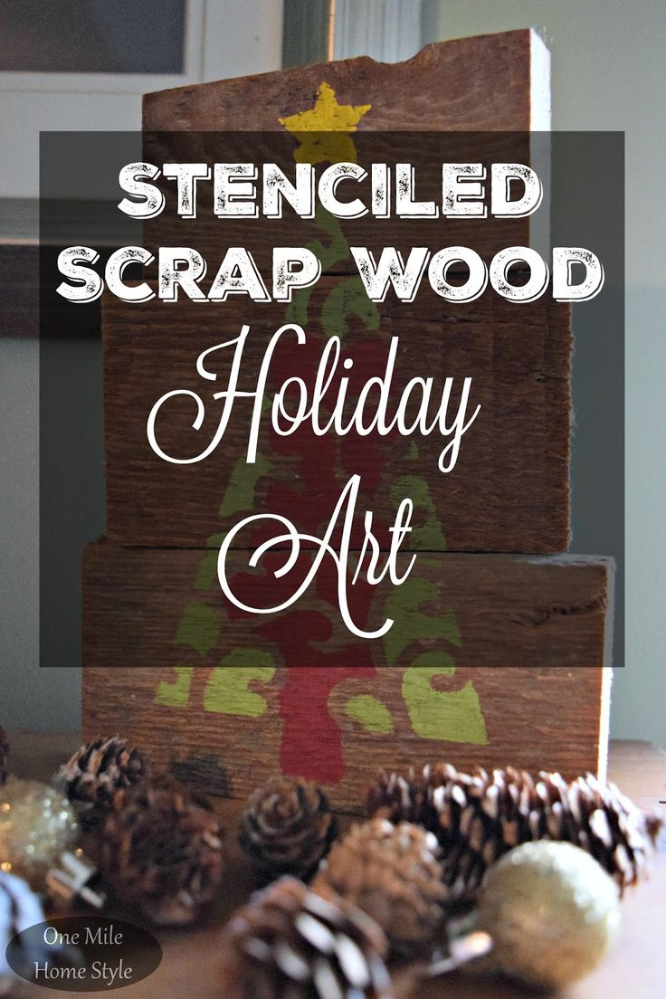 Stenciled Scrap Wood Holiday Art: Create and Share project with Cutting Edge Stencils - One Mile Home Style