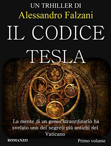 IL CODICE TESLA: SECOLARIUM SAGA eBook: Alessandro Falzani: Amazon.it: Kindle Store