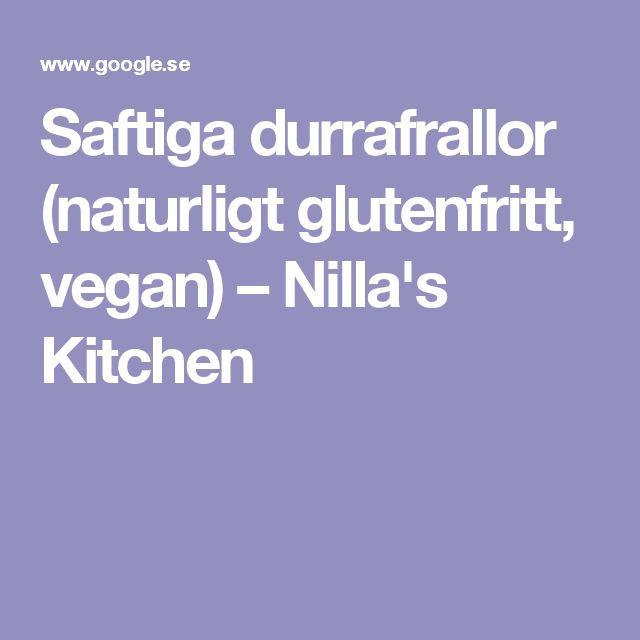 Saftiga durrafrallor (naturligt glutenfritt, vegan) – Nilla's Kitchen
