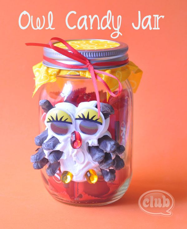 Owl candy jar craft  with caulk - great way to package leftover Halloween candy