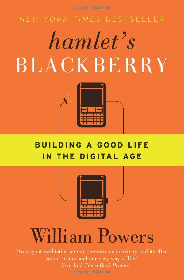 Hamlet's BlackBerry: Building a Good Life in the Digital Age: Age Reprint, Worth Reading, Williams Power, Technology Books, Good Life, Buildings, Hamlet Blackberries, Digital Age, Insight Reading