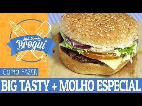 COMO FAZER O BIG TASTY COM MOLHO ESPECIAL DO MCDONALDS | Ana Maria Brogui # 77 - YouTube