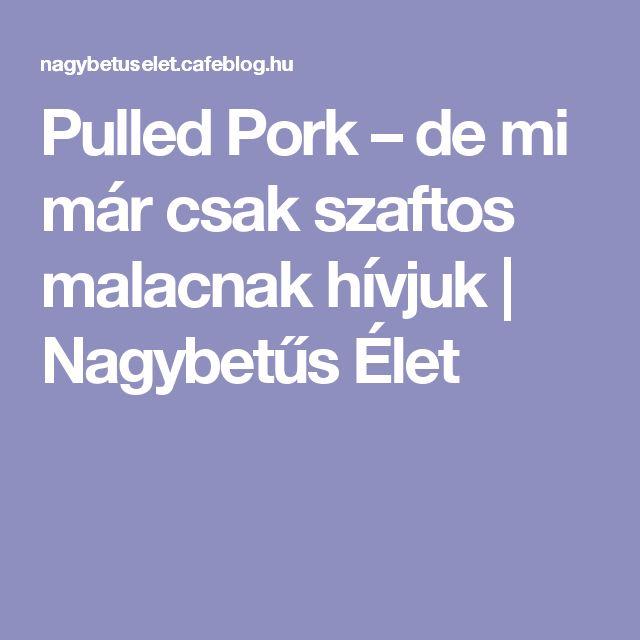 Pulled Pork – de mi már csak szaftos malacnak hívjuk | Nagybetűs Élet