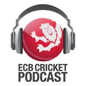 ECB Cricket Podcast | England and Wales Cricket Board (ECB) - The Official Website of the ECB