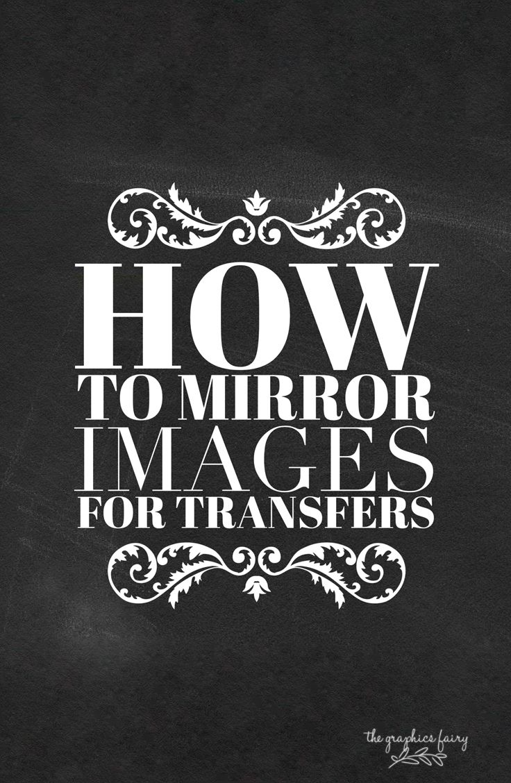 How to reverse images for transfers! I can't believe how easy this is!