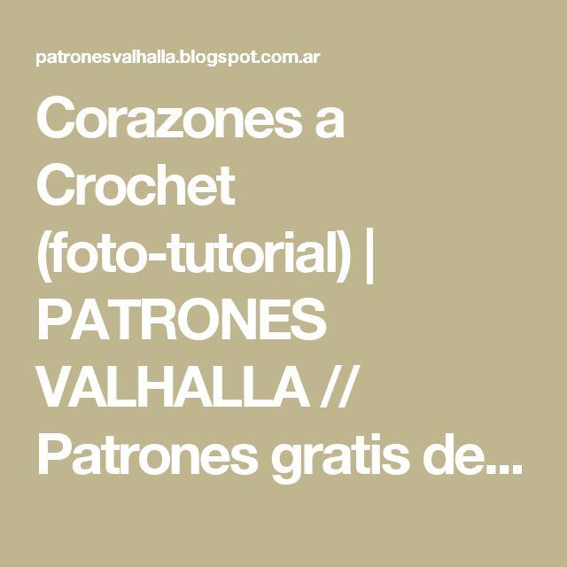 Corazones a Crochet (foto-tutorial) | PATRONES VALHALLA // Patrones gratis de ganchillo