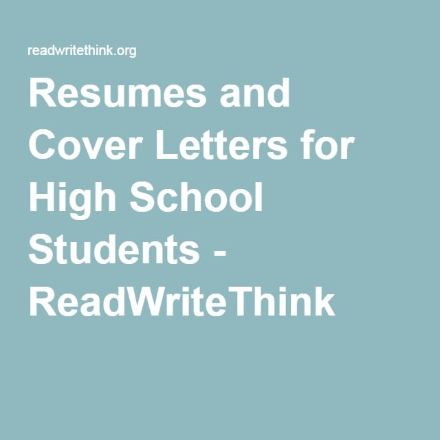 resumes and cover letters for high school students readwritethink