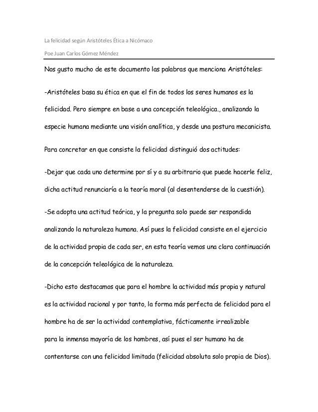 La felicidad según Aristóteles Ética a Nicómaco Poe Juan Carlos Gómez Méndez Nos gusto mucho de este documento las palabra...