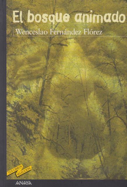 Lecturas en Fonteluce: El bosque animado   WENCESLAO FERNANDEZ FLOREZ