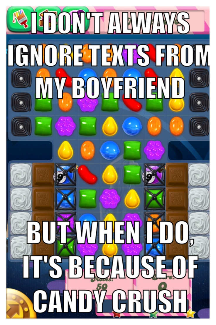 My husband knows if I don't respond in 5 mins and I'm not at work then I'm busy with Candy crush. Lol