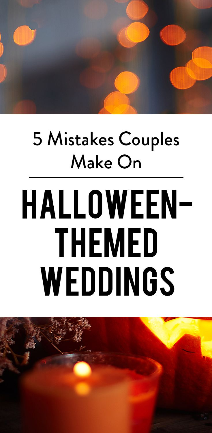 5 Mistakes Couples Make When Planning A Halloween-Themed Wedding. Check out five mistakes to avoid if your wedding revolves around October 31.