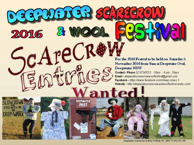 Scarecrow Trail Competition - 2016 - Scarecrows must be erected in village of Deepwater but entries accepted by neighbouring villages of Emmaville & Torrington and towns of Glen Innes & Tenterfield NSW  Entry forms on website  Fee is $2 per entry -   http://deepwaterscarecrowandwoolfestival.webs.com/