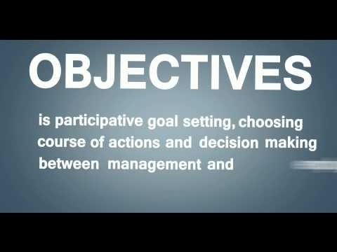 Management by Objectives: A Video Explanation | Management by objectives is a process of defining objectives within an organization so that management and employees agree to the objectives and understand what they need to do in the organization in order to achieve them. (14/10/12) || Planning > Setting Goals and Developing Plans > Approaches to Setting Goals > Management By Objectives (MBO)