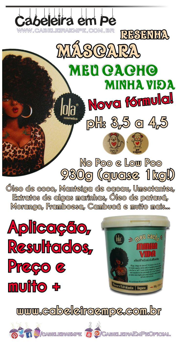 Confira a resenha completa da nova fórmula da Máscara Meu Cacho Minha Vida da Lola Cosmetics no Cabeleira em Pé.