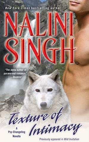 Texture of Intimacy - Nalini Singh: Paranormal Romance