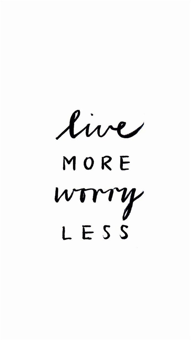 iPhone or Android Live more, worry less background wallpaper selected by…