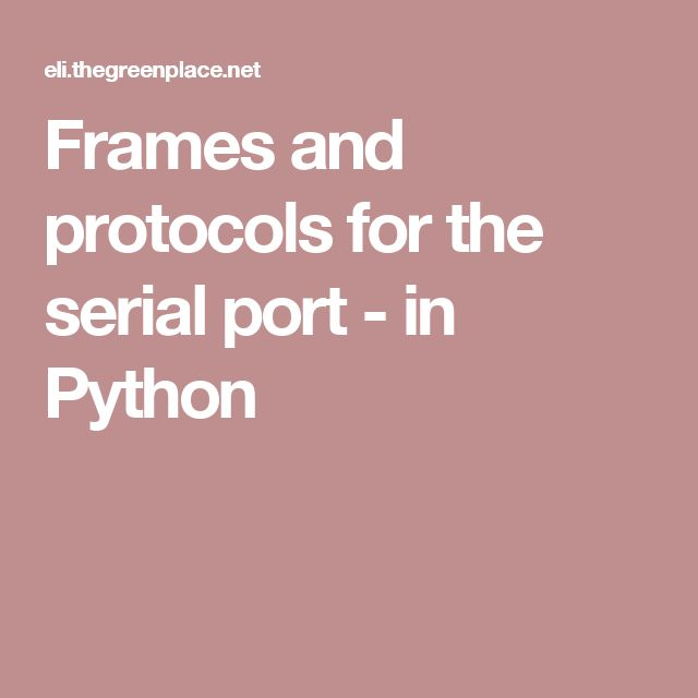 Frames and protocols for the serial port - in Python