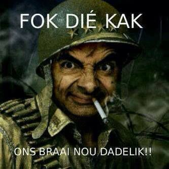 Braai. Come hell, Mr. Bean or high water.
