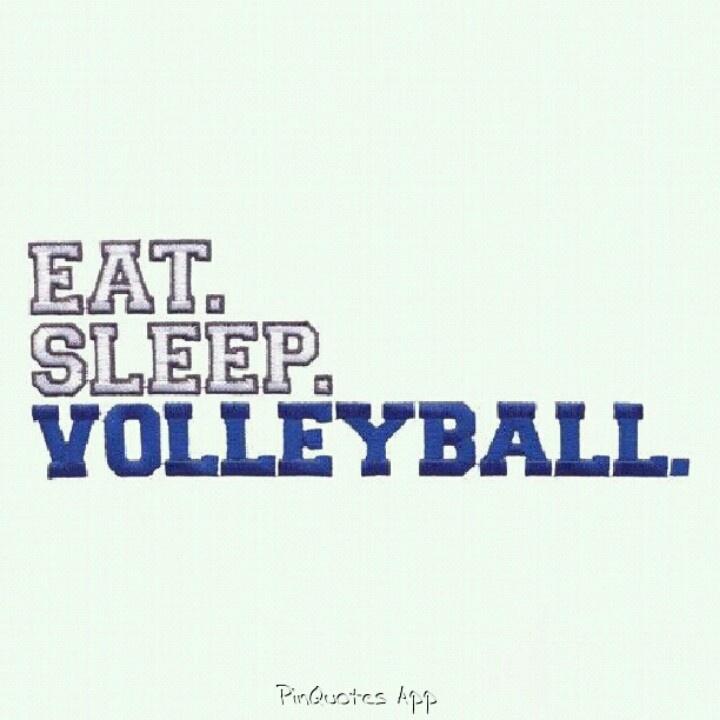 Eat. Sleep. Volleyball