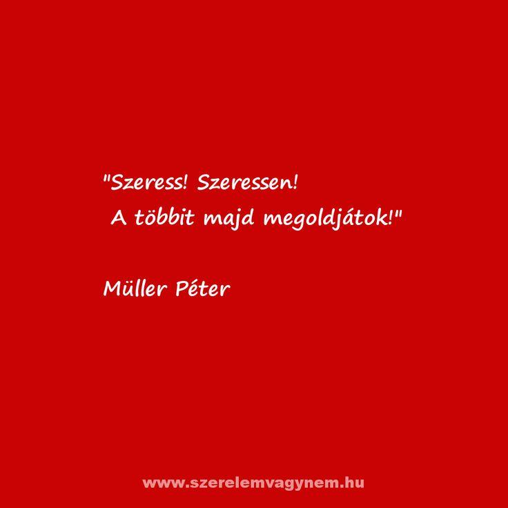 Szerelmes idézet Müller Pétertől