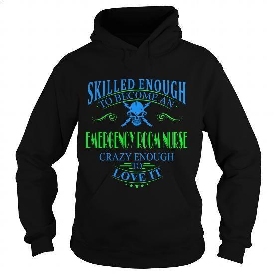 EMERGENCY ROOM NURSE_ - #hoodies for girls #short sleeve sweatshirt. CHECK PRICE…