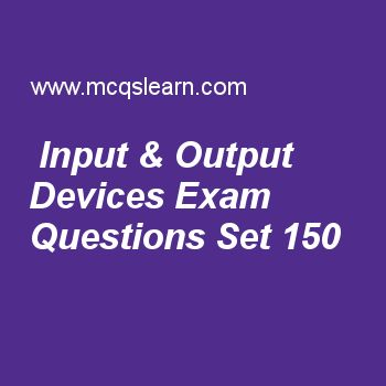 Practice test on input & output devices, computer fundamentals quiz 150 online. Free computer exam's questions and answers to learn input & output devices test with answers. Practice online quiz to test knowledge on input and output devices, integrity of input data, multi access system, types of storage, data collection and input worksheets. Free input & output devices test has multiple choice questions set as new technology named 'led' is abbreviation of, answer key with choices as ..