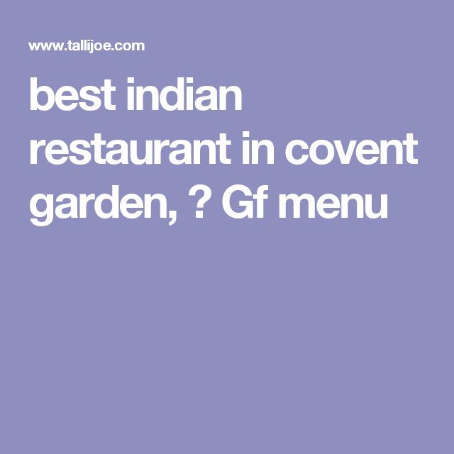 Fascinating Best Indian Restaurant In Covent Garden  Gf Menu  Gf Dining In  With Exciting Best Indian Restaurant In Covent Garden  Gf Menu  Gf Dining In The Uk   Pinterest With Divine Garden Cottage Much Wenlock Also Covent Garden Restaraunts In Addition Designing Your Garden And Woodlands Garden Centre As Well As Bq Garden Lights Additionally Garden Castle Playhouse From Ukpinterestcom With   Exciting Best Indian Restaurant In Covent Garden  Gf Menu  Gf Dining In  With Divine Best Indian Restaurant In Covent Garden  Gf Menu  Gf Dining In The Uk   Pinterest And Fascinating Garden Cottage Much Wenlock Also Covent Garden Restaraunts In Addition Designing Your Garden From Ukpinterestcom
