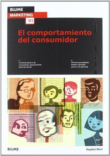 Comportamiento del consumidor de Hayden Noel. Máis información no catálogo: http://kmelot.biblioteca.udc.es/record=b1482324~S1*gag