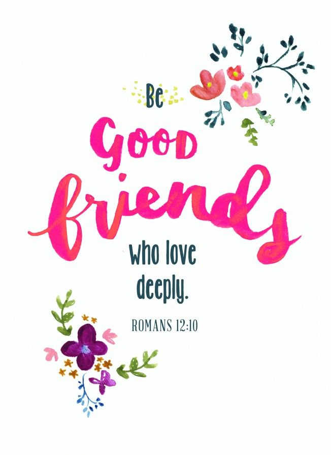 """""""Love from the center of who you are; don't fake it. Run for dear life from evil; hold on for dear life to good. Be good friends who love deeply; practice playing second fiddle.  {Romans 12:9-10, MSG}"""