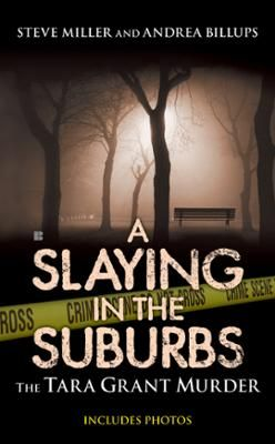 A Slaying in the Suburbs by Andrea Billups,Steve Miller, Click to Start Reading eBook, The true story of the Tara Grant murder. To their suburban Detroit neighbors, Stephen and Tara Grant