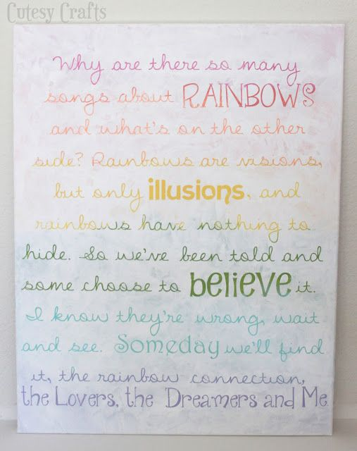 """The Rainbow Connection"" song lyrics.  Really neat technique to paint under the letters first!"