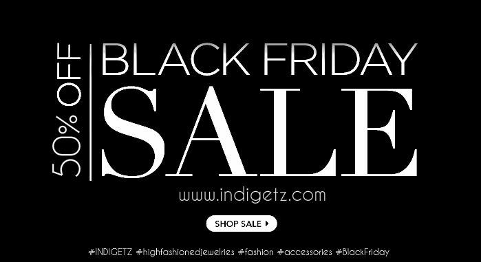Black Friday Sale is on! www.indigetz.com INDIGETZ A High Quality & Lowest Price, try to save costing for all of you global fashion lovers.   #INDIGETZ #highfashionedjewelries #fashion #style #accessories #blackfriday #wwwindigetzcom