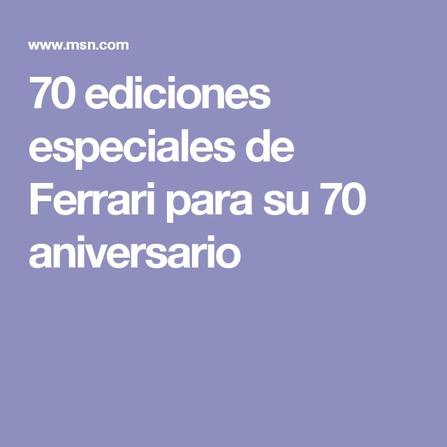 70 ediciones especiales de Ferrari para su 70 aniversario