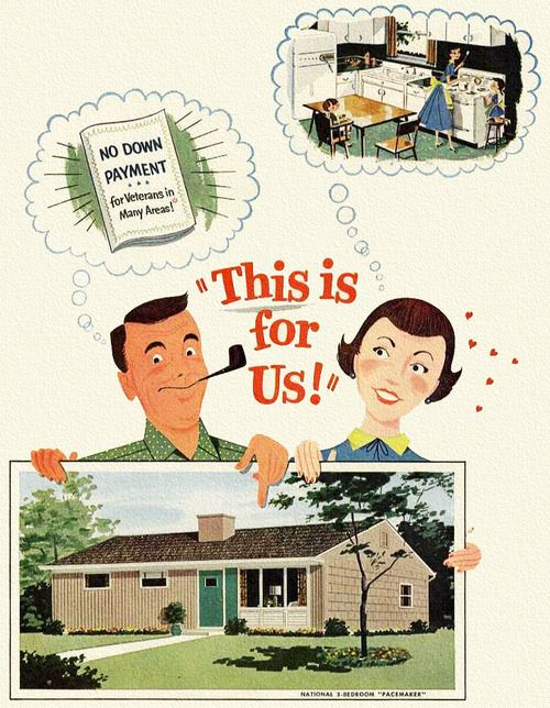 """This is for Us!"" ~ How most returning WWII GIs obtained the American Dream of owning their very own little piece of suburbia! ~ Detail from 1954 National Homes"