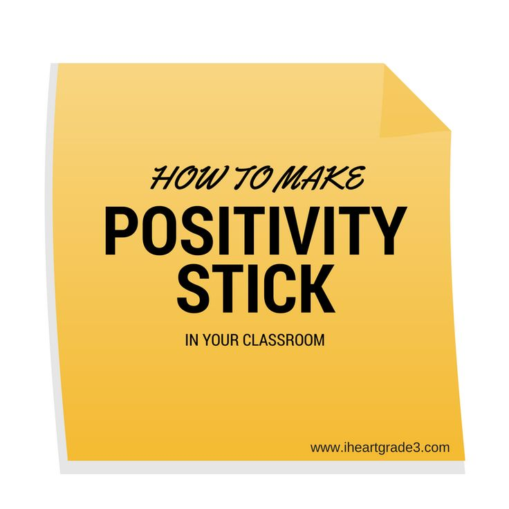 "How to Get Positivity to ""Stick"" in Your Classroom"