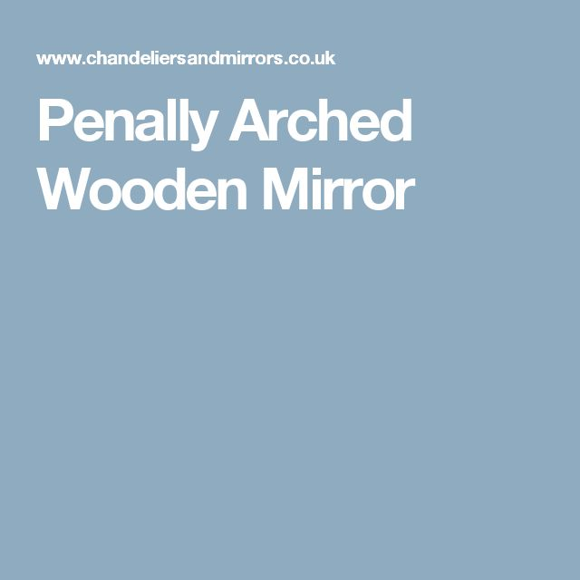 Penally Arched Wooden Mirror