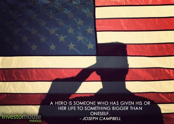 """Nuestra frase del día está dedicada al Día de los Caídos o Memorial Day. """"Un héroe es alguien que ha dado su vida a algo más grande que sí mismo"""" - Joseph Campbell"""