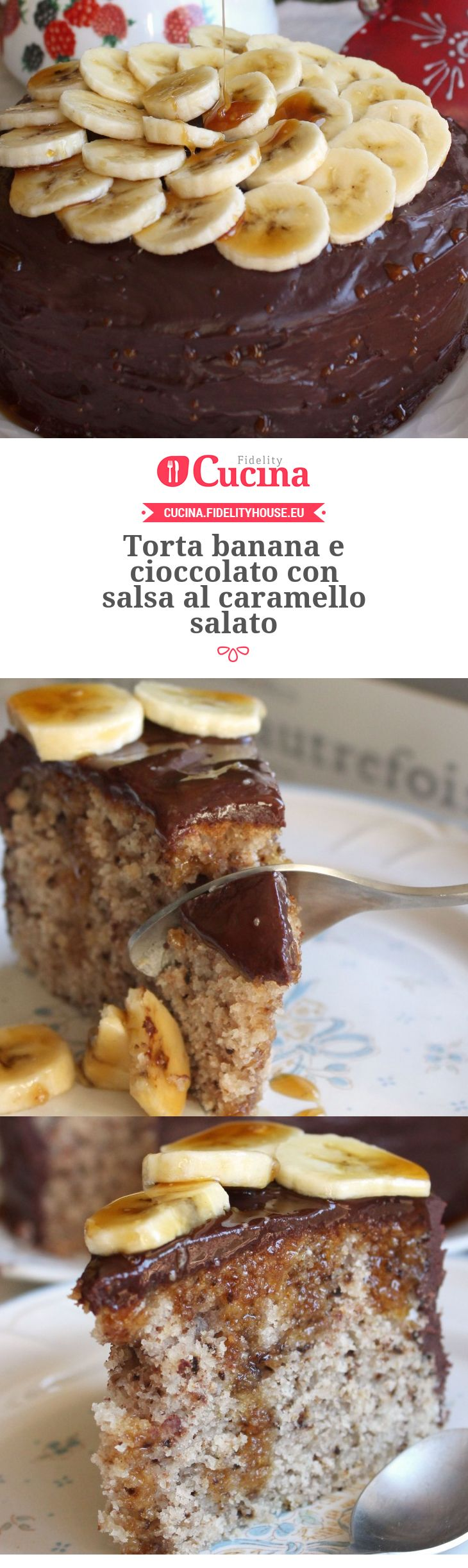 Torta banana e cioccolato con salsa al caramello salato della nostra utente Alessia. Unisciti alla nostra Community ed invia le tue ricette!