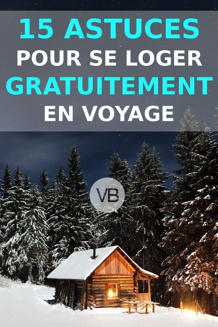 Comment se loger / dormir gratuitement en voyage / vacances : 15 astuces simples et géniales pour voyager pas cher ! Economies énormes !