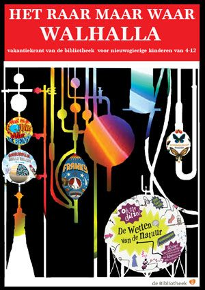 HET RAAR MAAR WAAR WALHALLA Vakantiekrant van de bibliotheek voor nieuwsgierige kinderen van 4-12 jaar Uitlevering van programma en drukwerk vanaf 20 juni 2015.