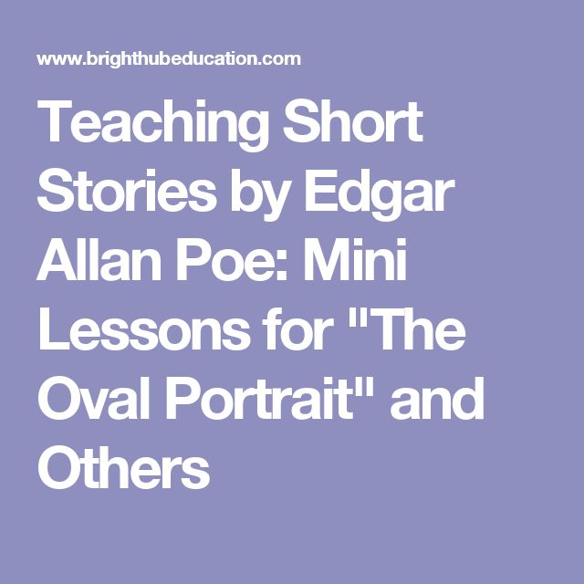 "Teaching Short Stories by Edgar Allan Poe: Mini Lessons for ""The Oval Portrait"" and Others"