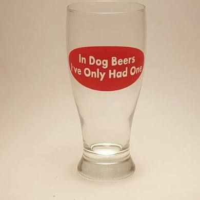 In Dog Beers I've Only Had One Beer Glass, Personalized Beer Glass ...