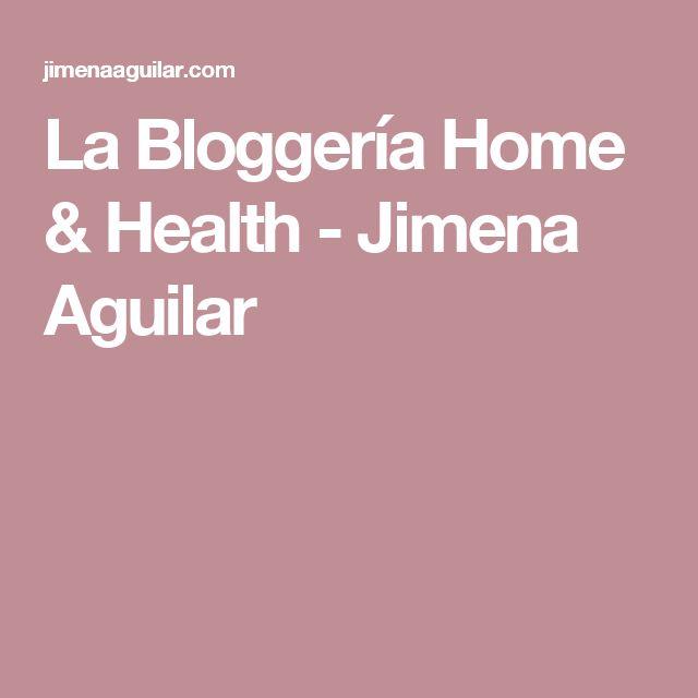 La Bloggería Home & Health - Jimena Aguilar