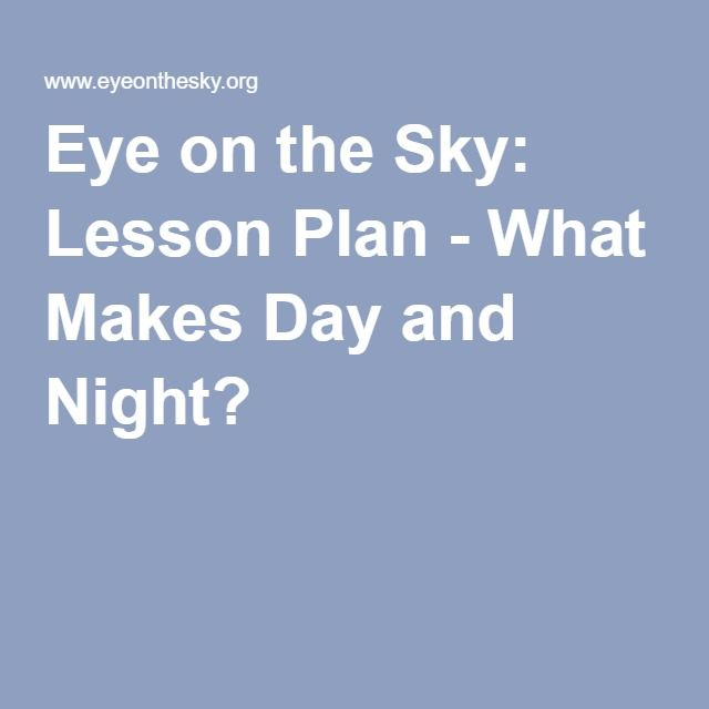 Eye on the Sky: Lesson Plan - What Makes Day and Night?