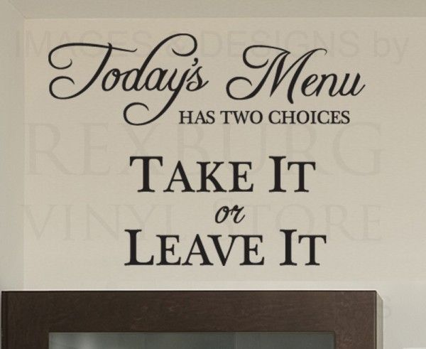 Todays Menu Has Two Choices Take Or Leave Funny Kitchen Dining Room Home  Mom Wall Decal Vinyl Quote Decoration Sticker Decor Art
