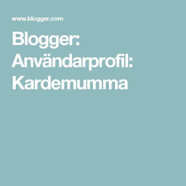 Blogger: Användarprofil:  Kardemumma