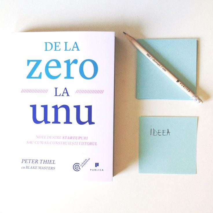 """""""De la zero la unu. Note despre startupuri sau cum să construiești viitorul"""" - de Peter Thiel și Blake Masters  #zerotoonebook #romanianedition #antreprenoriat #tech #startupbooks #editurapublica"""