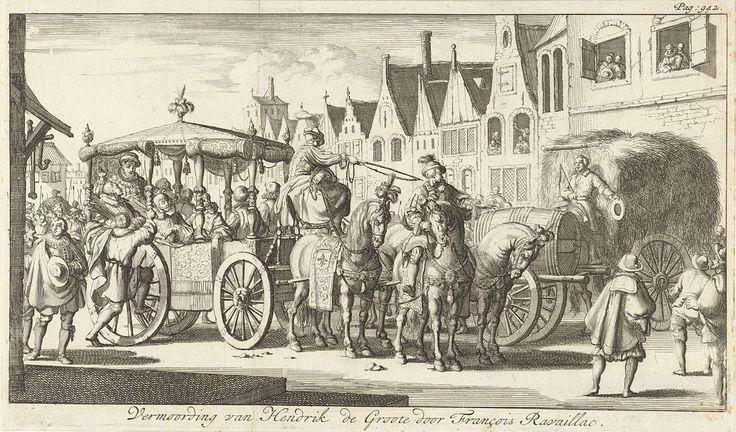 Jan Luyken | Moord op Hendrik IV, 1610, Jan Luyken, Timotheus ten Hoorn, Jan Bouwman, 1685 | Moord op de Franse koning Hendrik IV. De koning zittend in een rijtuig wordt vermoord door de monnik François Ravaillac, 14 mei 1610. Prent rechtsboven gemerkt: Pag: 942.