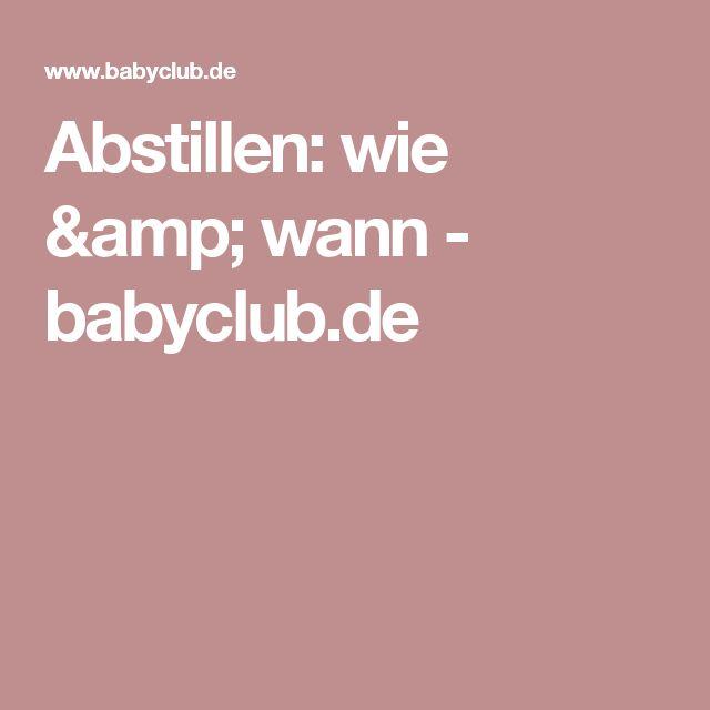 Abstillen: wie & wann - babyclub.de