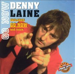 Go Now - Denny Laine : Songs, Reviews, Credits, Awards : AllMusic